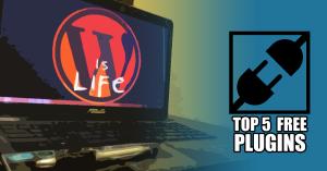 My Top 5 Free WordPress Plugins